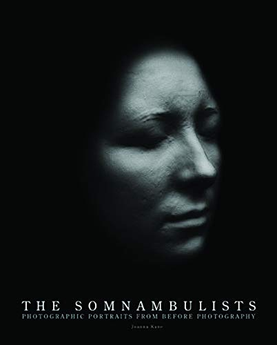 9781904587569: The Somnambulists: Photographic Portraits From Before Photography