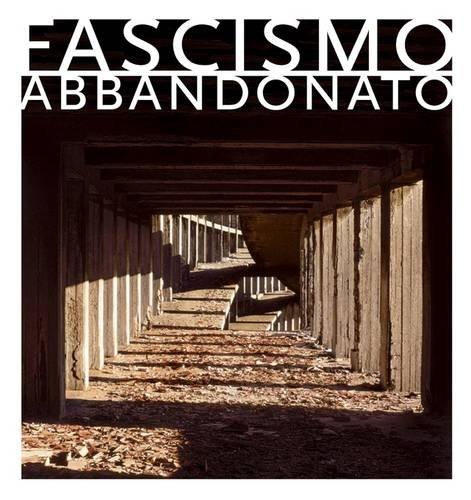 Fascismo Abbandonato (Hardcover): Dan Dubowitz