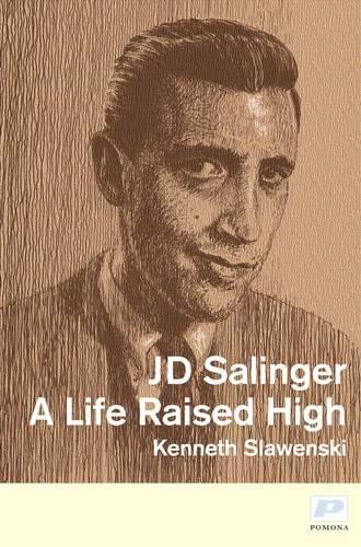 9781904590231: J. D. Salinger: A Life Raised High