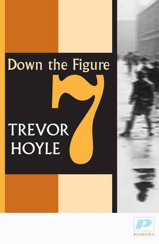 Down the Figure 7 (190459025X) by Trevor Hoyle