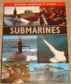 9781904594390: Submarines : Military Hardware in Action