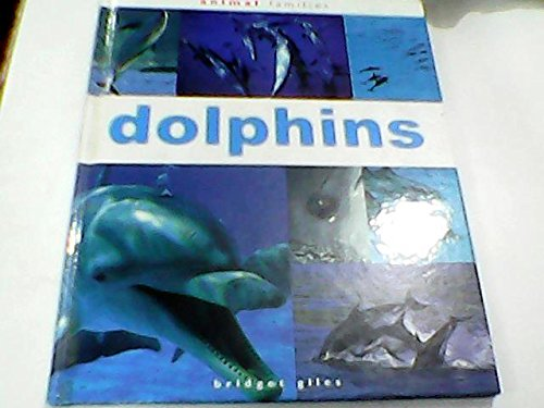 ANIMAL FAMILIES: DOLPHINS.: No author.