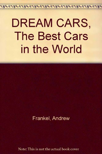 9781904594871: DREAM CARS, The Best Cars in the World