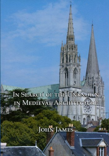 In Search of the Unknown in Medieval Architecture: John James