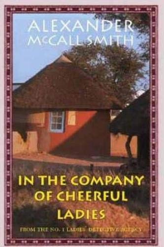 9781904598060: In the Company of Cheerful Ladies (The No. 1 Ladies' Detective Agency)