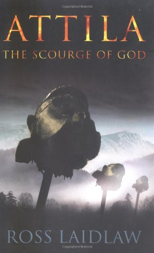 Attila: The Scourge Of God: Ross Laidlaw