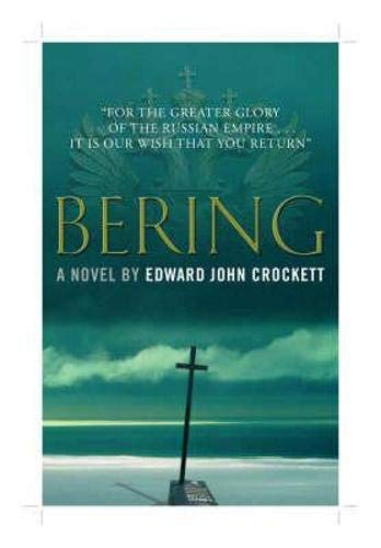 9781904598114: Bering: A Novel of the Russian Imperial Great Northern Expedition