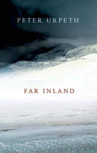Far Inland: Peter Urpeth