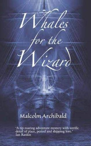 Whales for the Wizard: Malcolm Archibald