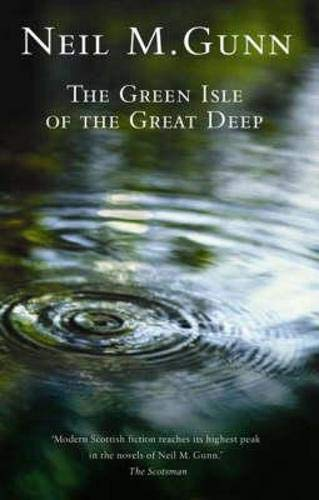The Green Isle of the Great Deep: Gunn, Neil