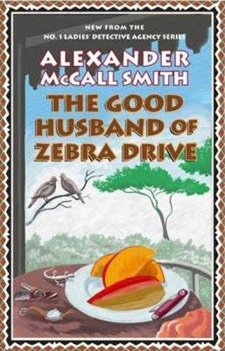The Good Husband of Zebra Drive: Smith, Alexander McCall