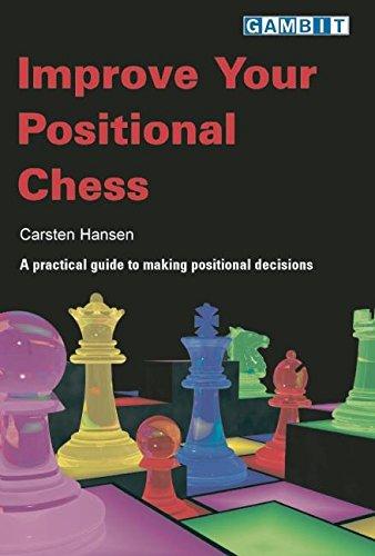 Improve Your Positional Chess: Hansen, Carsten