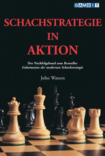 Schachstrategie in Aktion: John Watson