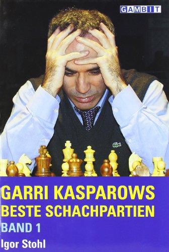 9781904600381: Garri Kasparows Beste Schachpartien: v. 1 (German Edition)