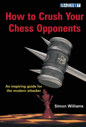 9781904600992: How to Crush Your Chess Opponents