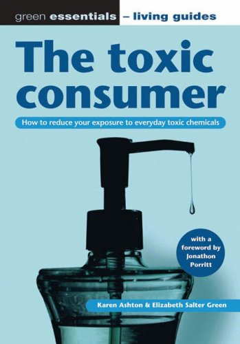 The toxic consumer: How to reduce your: Karen Ashton, Elizabeth