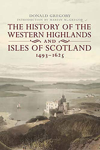 9781904607571: The History of the Western Highlands and Isles of Scotland: 1493–1625