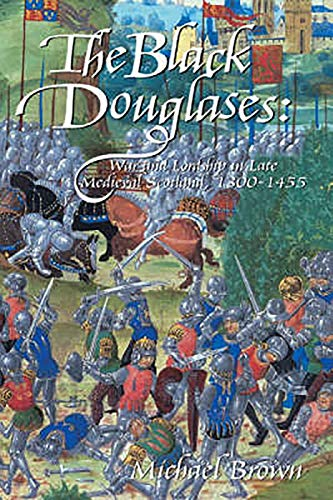 9781904607595: The Black Douglases: War and Lordship in Late Medieval