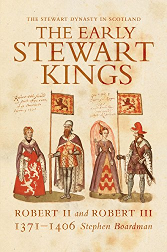 9781904607687: The Early Stewart Kings: Robert II and Robert III (Stewart Dynasty in Scotland series)