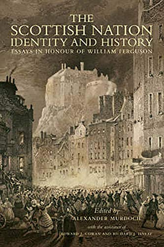 9781904607694: The Scottish Nation – Identity and History: Essays in Honour of William Ferguson