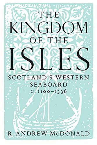 9781904607793: The Kingdom of the Isles: Scotland's Western Seaboard C.1100-C.1336 (Scottish Historical Review Monographs)
