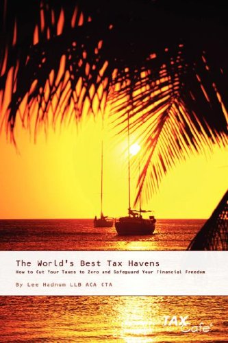 9781904608295: The World's Best Tax Havens: How to Cut Your Taxes to Zero and Safeguard Your Financial Freedom