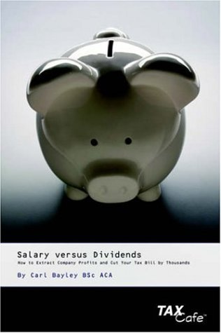 9781904608424: Salary versus Dividends: How to Extract Company Profits and Cut Your Tax Bill by Thousands