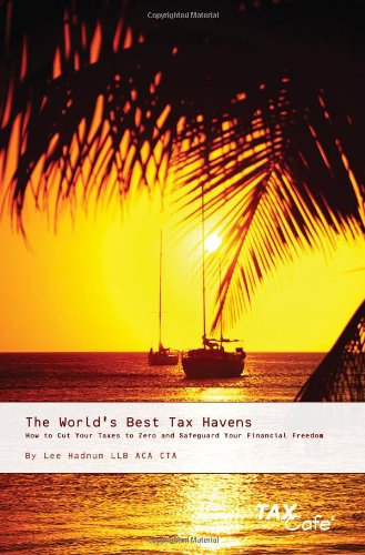 9781904608707: The World's Best Tax Havens: How to Cut Your Taxes to Zero and Safeguard Your Financial Freedom