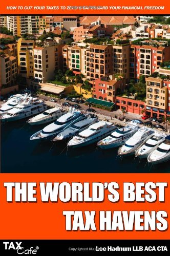 9781904608905: The World's Best Tax Havens: How to Cut Your Taxes to Zero and Safeguard Your Financial Freedom