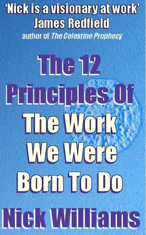The 12 Principles of the Work We Were Born to Do: Nick Williams