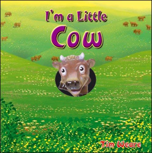 I'm a Little Cow: Weare, Tim