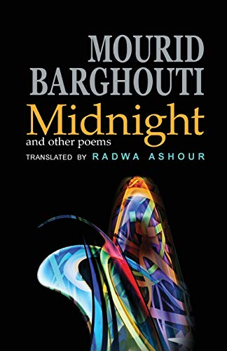 Midnight and Other Poems (Paperback): Mourid Barghouti