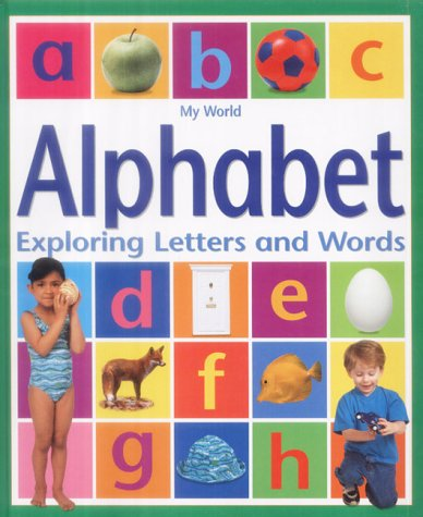 9781904618027: My World: Alphabet: Exploring Letters and Words