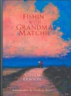 FISHIN' WITH GRANDMA MATCHIE: Erikson, Steven.