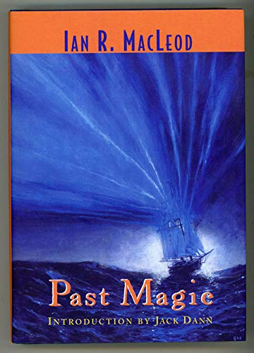 PAST MAGIC: MacLeod, Ian R.