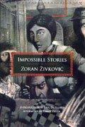 IMPOSSIBLE STORIES: Zivkovic, Zoran.