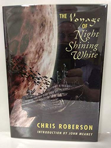 THE VOYAGE OF NIGHT SHINING WHITE: Roberson, Chris.