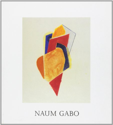 Naum Gabo and Colour: Gabo, Naum and Michael Harrison