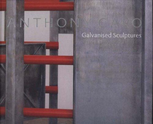 Anthony Caro: Galvanised Steel Sculptures: Caro, Anthony and