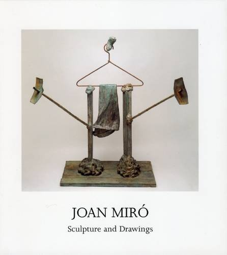 9781904621256: Joan Miro: Sculpture and Drawings