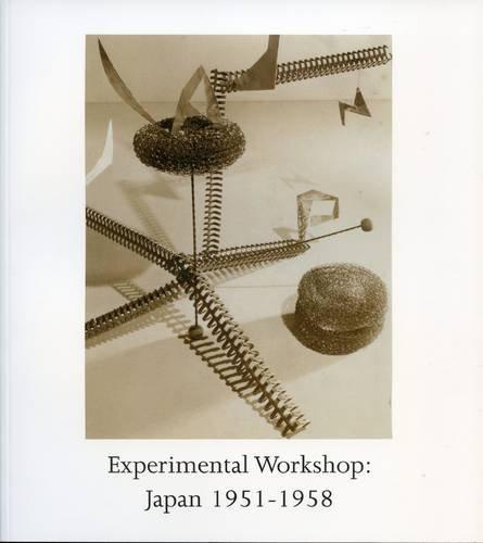 Experimental Workshop: Japan 1951-1958 (Paperback)
