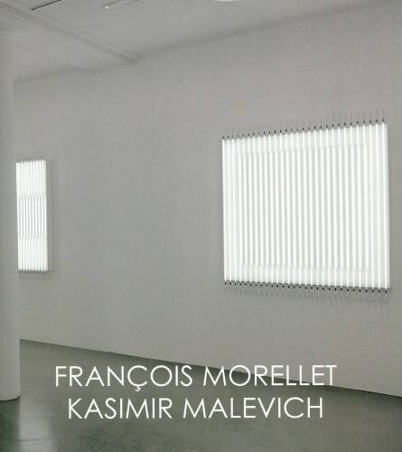 Francois Morellet and Kasimir Malevich: Morellet, Francois and Ian Hunt