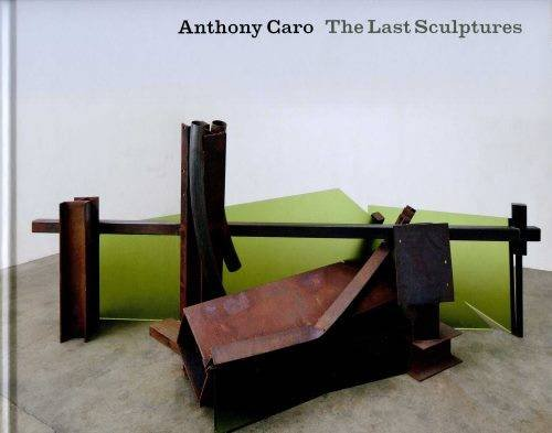 Anthony Caro - the Last Sculptures: Unnamed, Unnamed