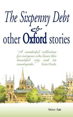 The Sixpenny Debt And Other Oxford Stories: Cavanagh, Mary; Gordon-Cummings, Jane; Stemp, Jane