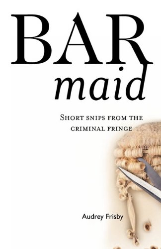 9781904623526: Bar Maid - Short snips from the criminal fringe
