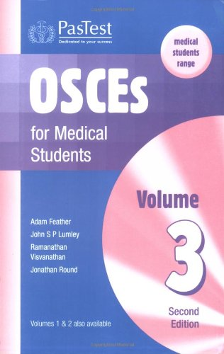 OSCEs for Medical Students: v. 3 (1904627110) by Adam Feather; J. S. P. Lumley; Ramamathan Visvanathan