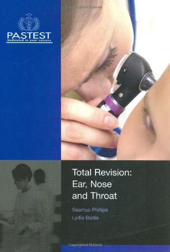 Total Revision - Ear, Nose and Throat: Seamus Philips; Lydia