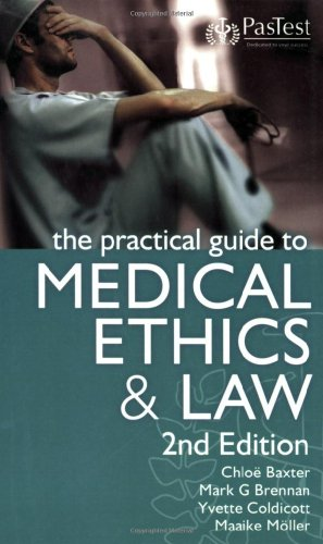 The Practical Guide to Medical Ethics and: Chloe Baxter, Mark