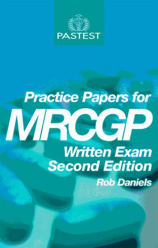 Practice Papers for the MRCGP Written Exam: Rob Daniels, Grant