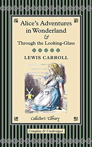 9781904633327: Alice's Adventures in Wonderland & Through the Looking-Glass (Collector's Library)